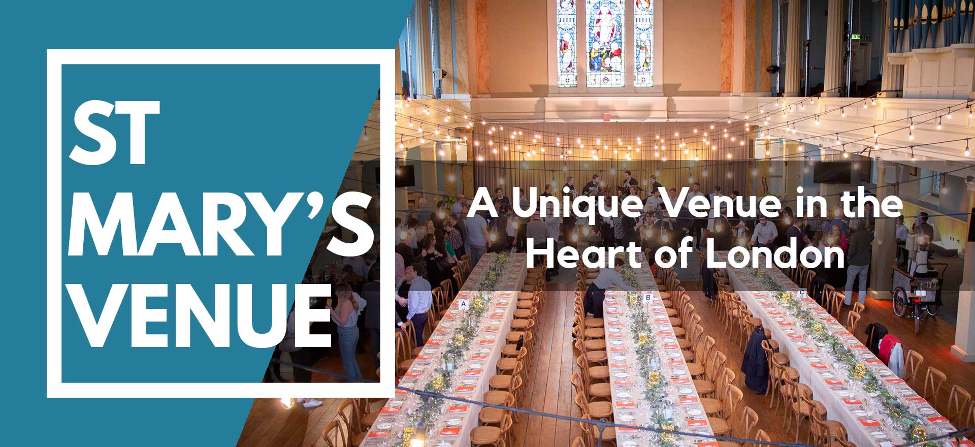 Header image of banquet style dining with festoons and guests at St Mary's Venue Hire, London